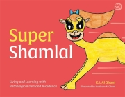 Super Shamlal - Living and Learning with Pathological Demand Avoidance (K.I. Al-Ghani Children's Colour Story Books) Cover Image