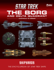 Star Trek Shipyards: The Borg and the Delta Quadrant Vol. 1 - Akritirian to Kren im: The Encyclopedia of Starfleet Ships Cover Image