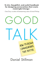 Good Talk: How to Design Conversations That Matter Cover Image