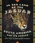 In the Land of the Jaguar: South America and Its People Cover Image