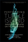 Performing Turtle Island: Indigenous Theatre on the World Stage Cover Image