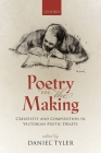 Poetry in the Making: Creativity and Composition in Victorian Poetic Drafts Cover Image