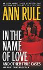 In the Name of Love: Ann Rule's Crime Files Volume 4 Cover Image