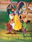 Snow White and the Seven Dwarfs Coloring Book: Snow White and the Seven Dwarfs Coloring Book 8.5x11 with 93 pages and a lot of drawing Snow White and Cover Image