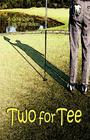 Two for Tee Cover Image