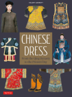 Chinese Dress: From the Qing Dynasty to the Present Day Cover Image