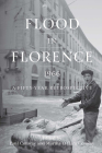 Flood in Florence, 1966: A Fifty-Year Retrospective Cover Image