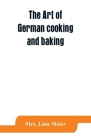The art of German cooking and baking Cover Image