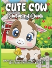Cute Cow Coloring Book: Funny Cowes Animals Colouring Pages for Kids Stress Relief and Relaxation, Cow Lover Gifts for Children Cover Image