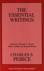 Charles S. Peirce: The Essential Writings (Great Books in Philosophy) Cover Image
