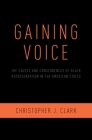 Gaining Voice: The Causes and Consequences of Black Representation in the American States Cover Image