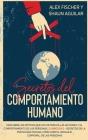 Secretos del Comportamiento Humano: Descubre los Motivos que hay Detrás de las Acciones y el Comportamiento de las Personas. 2 Libros en 1 - Secretos Cover Image