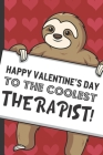 Happy Valentines Day To The Coolest Therapist: Cute Sloth with a Loving Valentines Day Message Notebook with Red Heart Pattern Background Cover. Be My Cover Image