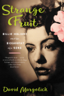 Strange Fruit: Billie Holiday and the Biography of a Song Cover Image