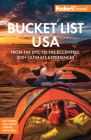 Fodor's Bucket List USA: From the Epic to the Eccentric, 500+ Ultimate Experiences (Full-Color Travel Guide) Cover Image