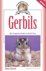 Gerbils: The Complete Guide to Gerbil Care Cover Image