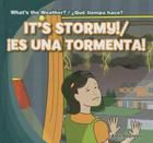 It's Stormy!/Es Una Tormenta! (What's the Weather?/Que Tiempo Hace?) Cover Image