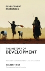 The History of Development: From Western Origins to Global Faith (Development Essentials) Cover Image
