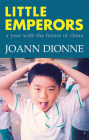 Little Emperors: A Year with the Future of China Cover Image