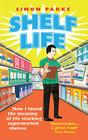 Shelf Life: How I Found The Meaning of Life Stacking Supermarket Shelves Cover Image