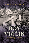Boy with a Violin: A Story of Survival Cover Image