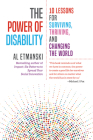 The Power of Disability: 10 Lessons for Surviving, Thriving, and Changing the World Cover Image