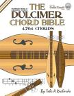 The Dulcimer Chord Bible: Standard Modal & Chromatic Tunings (Fretted Friends) Cover Image
