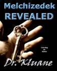 Melchizedek Revealed: Unlocking the Mystery Cover Image