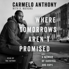Where Tomorrows Aren't Promised: A Memoir of Survival and Hope Cover Image