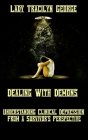 Dealing with Demons: Understanding Clinical Depression from a Survivor's Perspective Cover Image