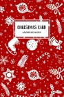 Christmas Card Address Book: Holiday Cards List Tracker Send and Receive Mailings for 10 Year Oranizer Record Book with A-Z Tabs Personal Log Book Cover Image