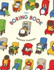 The Boring Book: (Childrens Book about Boredom, Funny Kids Picture Book, Early Elementary School Story Book) Cover Image