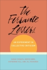 The Ferrante Letters: An Experiment in Collective Criticism (Literature Now) Cover Image