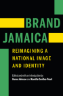 Brand Jamaica: Reimagining a National Image and Identity Cover Image