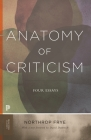 Anatomy of Criticism: Four Essays (Princeton Classics #70) Cover Image