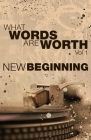 What Words Are Worth Vol 1. New Beginning: New Beginning Cover Image
