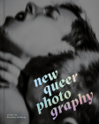 New Queer Photography: Focus on the Margins Cover Image
