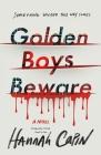 Golden Boys Beware: A Novel Cover Image