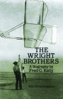 The Wright Brothers: A Biography (Dover Transportation) Cover Image