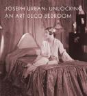 Joseph Urban: Unlocking an Art Deco Bedroom Cover Image