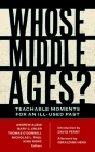 Whose Middle Ages?: Teachable Moments for an Ill-Used Past Cover Image