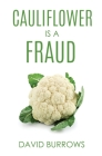 Cauliflower Is A Fraud Cover Image