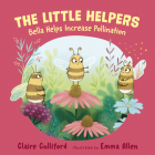 The Little Helpers: Bella Helps Increase Pollination Cover Image