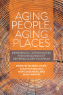 Aging People, Aging Places: Experiences, Opportunities, and Challenges of Growing Older in Canada Cover Image