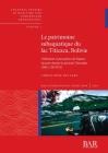 Le patrimoine subaquatique du lac Titicaca, Bolivie: Utilisation et perception de l'espace lacustre durant la période Tiwanaku (500-1150 PCN) (BAR International #2966) Cover Image