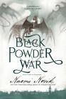 Black Powder War: Book Three of the Temeraire Cover Image