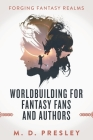 Worldbuilding For Fantasy Fans And Authors Cover Image