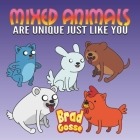 Mixed Animals: Are Unique Just Like You Cover Image