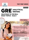 GRE Analytical Writing: Solutions to the Real Essay Topics - Book 1 (Test Prep #20) Cover Image