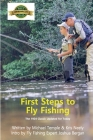 First Steps to Fly Fishing: The 1924 Classic Updated for Today Cover Image